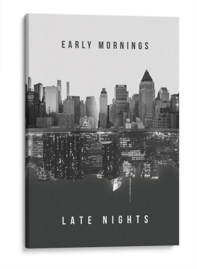 Early-mornings,-Late-nights-Canvas